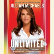 Unlimited - How to Build an Exceptional Life audiobook by Jillian Michaels