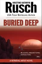 Buried Deep: A Retrieval Artist Novel ebook by