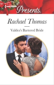 Valdez's Bartered Bride - A Passionate Christmas Romance ebook by Rachael Thomas