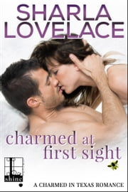 Charmed at First Sight ebook by Sharla Lovelace