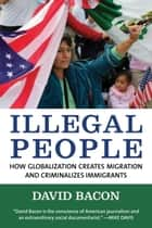 Illegal People ebook by David Bacon
