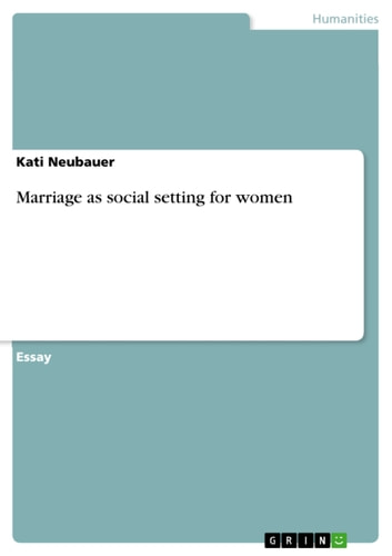 Marriage as social setting for women ebook by Kati Neubauer