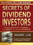 Secrets Of Dividend Investors ebook by Mark Lin