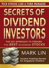 Secrets Of Dividend Investors - The DIY Approach To Finding The Best Dividend Stocks ebook by Mark Lin
