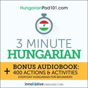 3 Minute Hungarian audiobook by Innovative Language Learning, LLC