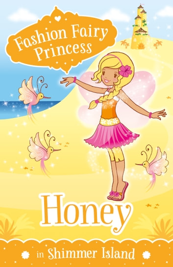 Fashion fairy princess honey in shimmer island ebook by poppy fashion fairy princess honey in shimmer island ebook by poppy collins fandeluxe Ebook collections