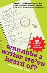 Wannabe A Writer We've Heard Of? ebook by Jane Wenham-Jones