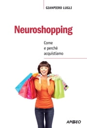 Neuroshopping - Come e perché acquistiamo ebook by Kobo.Web.Store.Products.Fields.ContributorFieldViewModel