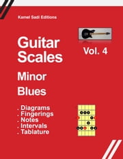 Guitar Scales Minor Blues - Vol. 4 ebook by Kamel Sadi