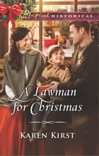 A Lawman for Christmas ebook by Karen Kirst