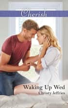 Waking Up Wed ebook by Christy Jeffries