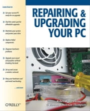 Repairing and Upgrading Your PC ebook by Robert Bruce Thompson,Barbara Fritchman Thompson