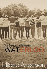 Waterloo (The Beauty in Between)