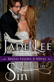 Wedded in Sin (A Bridal Favors Novel) ebook by Jade Lee