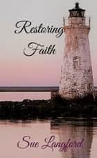 Restoring Faith ebook by Sue Langford