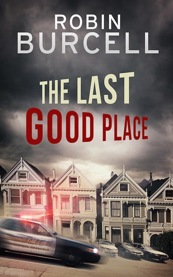 The Last Good Place ebook by Robin Burcell,Carolyn Weston