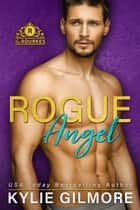 Rogue Angel - The Rourkes Series, Book 10 ebook by Kylie Gilmore