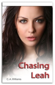 Chasing Leah ebook by C.A. Williams