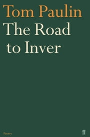 The Road to Inver - Translations, Versions, Imitations ebook by Tom Paulin