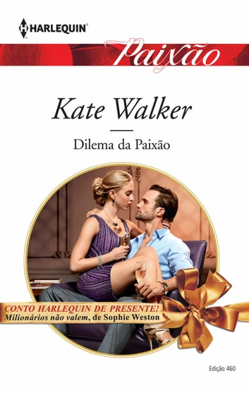 Dilema da Paixão - Harlequin Paixão - ed.460 ebook by Kate Walker