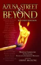 Azusa Street & Beyond ebook by McClung, Grant