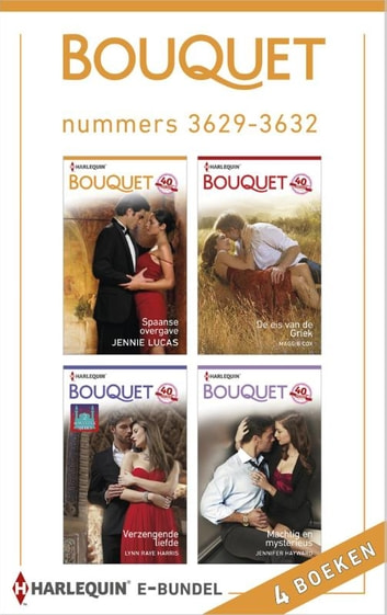 Bouquet e-bundel nummers 3629-3632 (4-in-1) - Spaanse overgave ; De eis van de Griek ; Verzengende liefde ; Machtig en mysterieus ebook by Jennie Lucas,Maggie Cox,Lynn Raye Harris,Jennifer Hayward