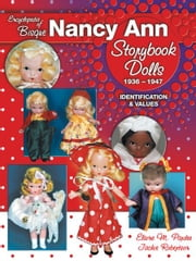 eBook Encyclopedia Of Bisque Nancy Ann Storybook Dolls 1936- ebook by Pardee, Elaime M