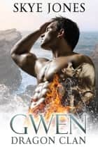 Gwen - Dragon Clan. ebook by Skye Jones