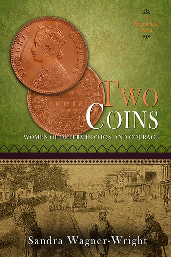 Two Coins - A Biographical Novel ebook by Sandra Wagner-Wright