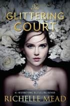 The Glittering Court ebook by