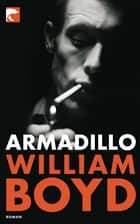 Armadillo - Roman ebook by William Boyd, Chris Hirte