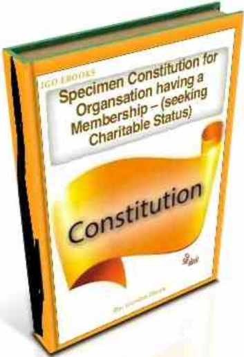 SpecimensConstitution for an Unincorporated Organsation having a Membership – (Seeking Charitable Status) ebook by Gordon Owen