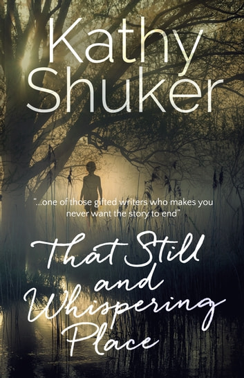 That Still and Whispering Place ebook by Kathy Shuker