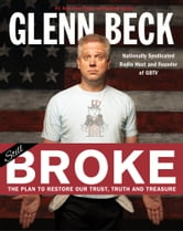 Broke - The Plan to Restore Our Trust, Truth and Treasure ebook by Glenn Beck,Kevin Balfe