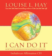 I Can Do It Affirmations ebook by Louise Hay