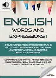 English Words and Expressions 1 - American Vocabularies and Idioms for English as a Second Language Students, Children(Kids) and Young Adults ebook by Oldiees Publishing