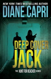 Deep Cover Jack - The Hunt For Jack Reacher Series ebook by Diane Capri