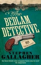 The Bedlam Detective ebook by Stephen Gallagher