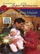 Christmas with Daddy ebook by C.J. Carmichael