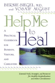 Help Me to Heal ebook by Bernie Siegel