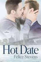 Hot Date - A Breakfast Club novella ebook by Felice Stevens