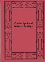 Charles Lyell and Modern Geology ebook by T. G. Bonney