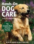 Doral Publishings Hands-On Dog Care ebook by Susan M. Copeland,John A. Hamil