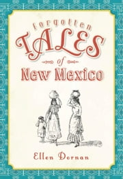Forgotten Tales of New Mexico ebook by Ellen Dornan