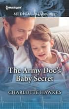 The Army Doc's Baby Secret ekitaplar by Charlotte Hawkes