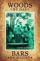 Woods By Day Bars By Night - A Western Collection Of Loss Music ebook by Casey Carter