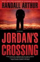 Jordan's Crossing - A Novel ebook by Randall Arthur