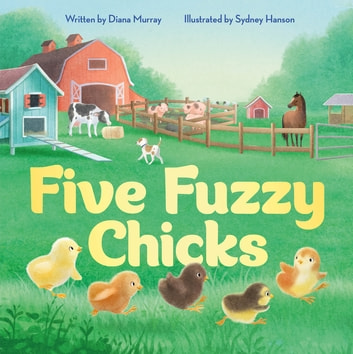 Five Fuzzy Chicks ebook by Diana Murray