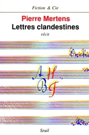 Lettres clandestines ebook by Pierre Mertens