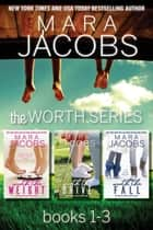 The Worth Series Boxed Set (Books 1-3) ebook by Mara Jacobs